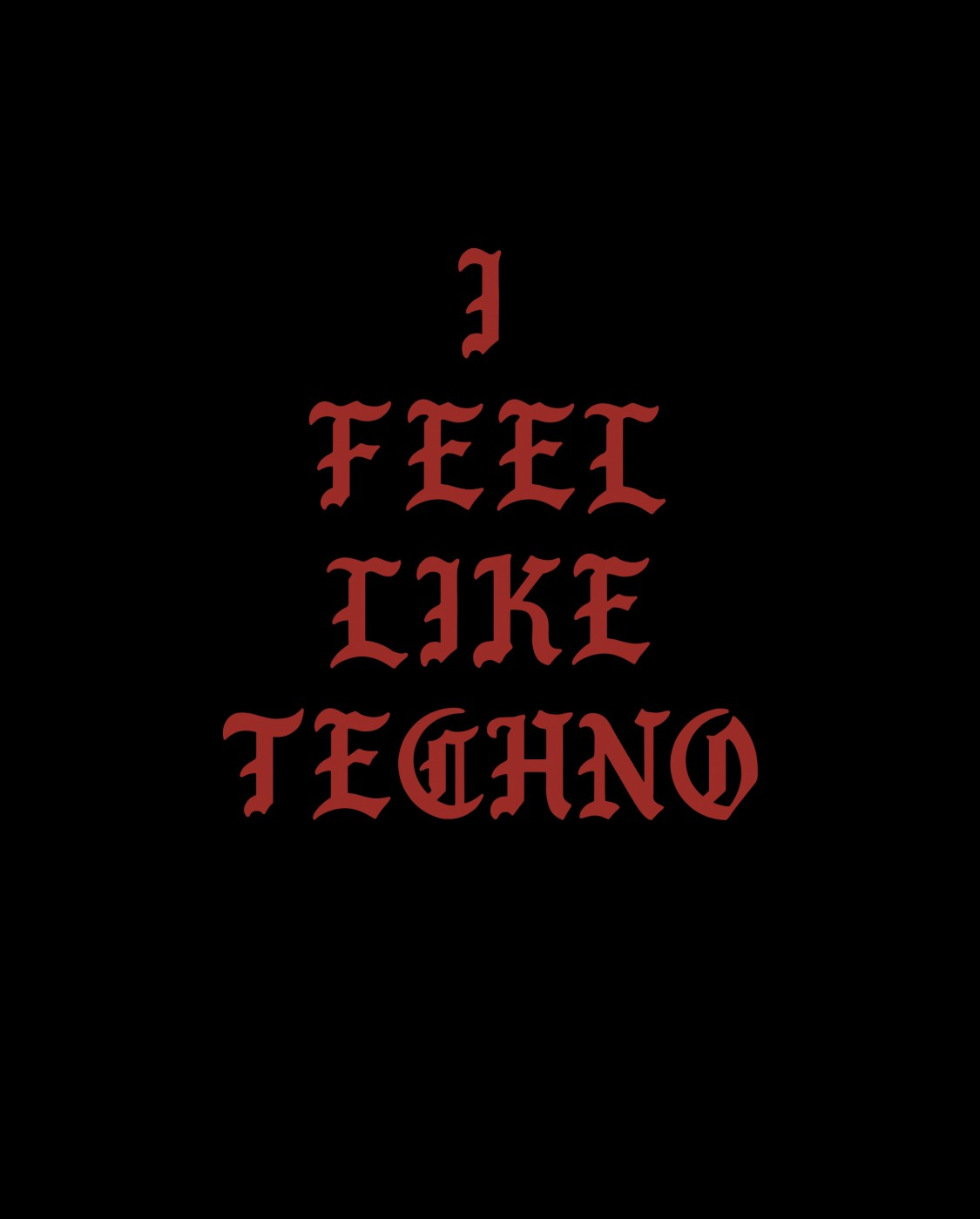 I FEEL LIKE TECHNO
